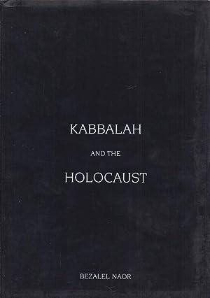 KABBALAH AND THE HOLOCAUST: Naor, Betsalel
