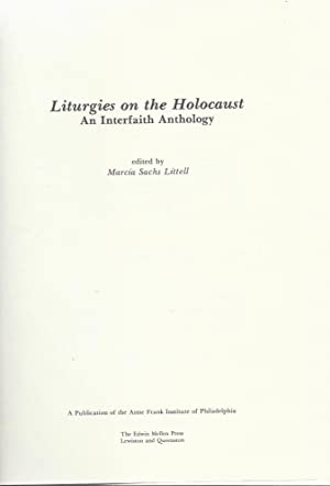 LITURGIES ON THE HOLOCAUST: AN INTERFAITH ANTHOLOGY: Littell, Marcia Sachs