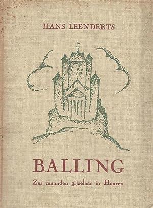 BALLING: ZES MAANDEN GIJZELAAR IN HAAREN: Leenderts, Hans
