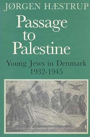 PASSAGE TO PALESTINE: YOUNG JEWS IN DENMARK 1932-45: Hæstrup, Jørgen