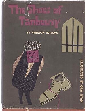 THE SHOES OF TANBOURY: Ballas, Shimon; Illustrations Ora Eitan