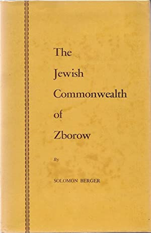 THE JEWISH COMMONWEALTH OF ZBOROW [AUTHOR INSCRIBED]: Berger, Solomon