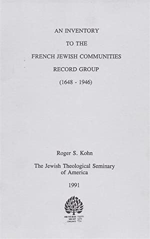 AN INVENTORY TO THE FRENCH JEWISH COMMUNITIES RECORD GROUP (1648-1946): Kohn, Roger Samuel
