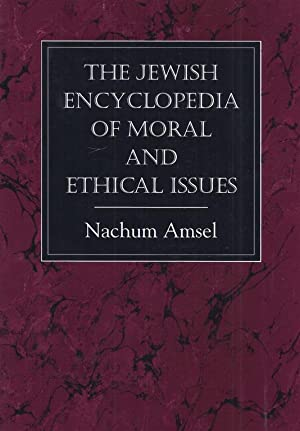 THE JEWISH ENCYCLOPEDIA OF MORAL AND ETHICAL ISSUES: Amsel, Nachum