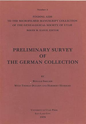 PRELIMINARY SURVEY OF THE GERMAN COLLECTION: Smelser, Ronald M; Thomas Dullien; Heribert Hinrichs