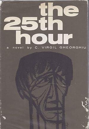 THE 25TH[TWENTY-FIFTH] HOUR: Gheorghiu, C. Virgil