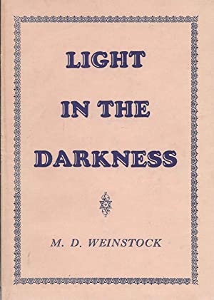 LIGHT IN THE DARKNESS: SELECTED STORIES: Weinstock, M. D.