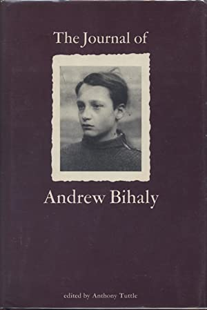 THE JOURNAL OF ANDREW BIHALY: Bihaly, Andrew