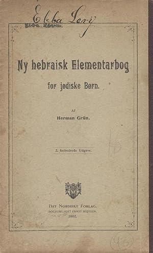 NY HEBRAISK ELEMENTARBOG FOR JØDISKE BØRN: Grün, Herman.
