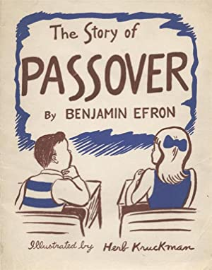 THE STORY OF PASSOVER: Efron, Benjamin; Herb Kruckman