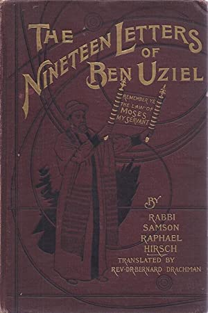THE NINETEEN LETTERS OF BEN UZIEL : BEING A SPIRITUAL PRESENTATION OF THE PRINCIPLES OF JUDAISM.: ...