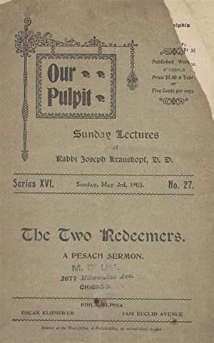 THE TWO REDEEMERS. A PESACH SERMON BEFORE: Krauskopf, Joseph