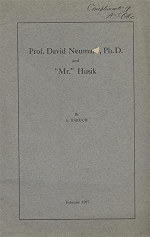 "PROF. DAVID NEUMARK, PH. D. AND ""MR."" HUSIK [INSCRIBED BY AUTHOR]: Baruch, S [Adolph S. ..."