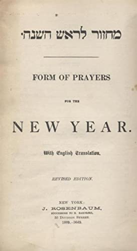 FORM OF PRAYERS FOR THE NEW YEAR, WITH ENGLISH TRANSLATION: Jews. New-Year Prayers. Liturgy and ...