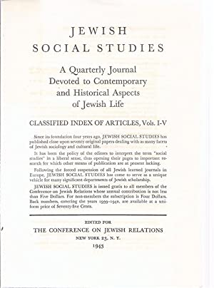 JEWISH SOCIAL STUDIES: A QUARTERLY JOURNAL DEVOTED TO CONTEMPORARY AND HISTORICAL ASPECTS OF JEWISH...