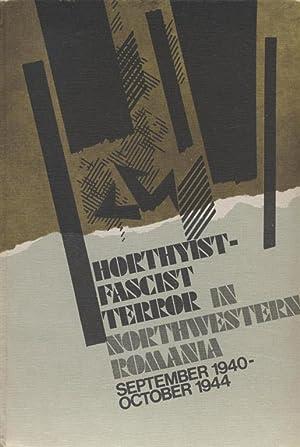 HORTHYIST-FASCIST TERROR IN NORTHWESTERN ROMANIA, SEPTEMBER 1940-OCTOBER 1944: Fatu, Mihai; Mircea ...