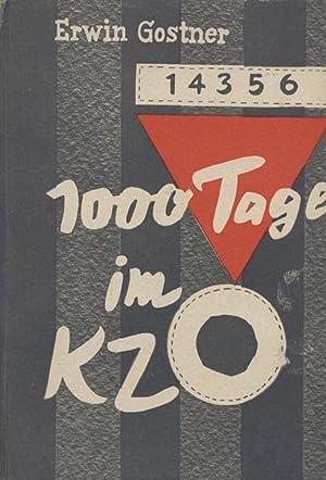 1000 TAGE IM KZ., EIN ERLEBNISBERICHT AUS: Gostner, Erwin.