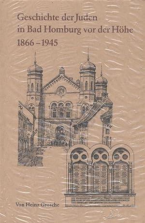 GESCHICHTE DER JUDEN IN BAD HOMBURG VOR DER HÖHE 1866 BIS 1945: Groesche, Heinz