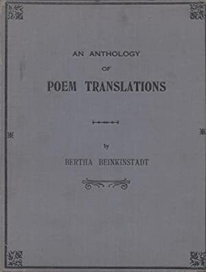 AN ANTHOLOGY OF POEM TRANSLATIONS: FROM THE HEBREW AND THE YIDDISH: Beinkinstadt, Bertha