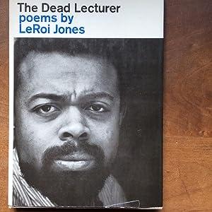 The Dead Lecturer, Poems by LeRoi Jones: Jones, LeRoi (Amiri Baraka)
