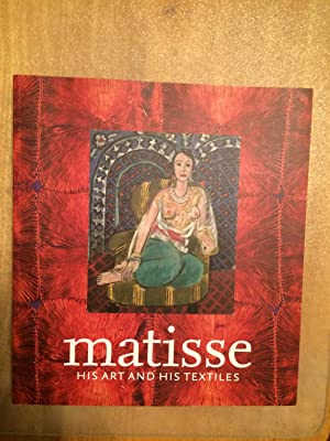 Matisse, His Art and Textiles. The Fabric of Dreams
