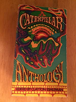 Caterpillar Anthology: A Selection of Poetry and: Eshleman, Clayton, ed.