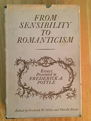 From Sensibility to Romanticism. Essays Presented to: Hilles, Frederick W