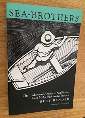 Sea-Brothers. The Tradition of American Sea Fiction: Bert Bender