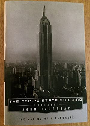 The Empire State Building. The Making of a Landmark
