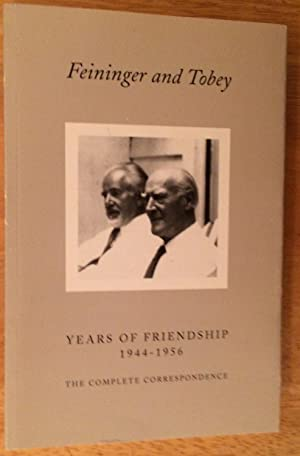 Feininger and Tobey. Years of Friendship 1944: Stephen E.Hauser, editor
