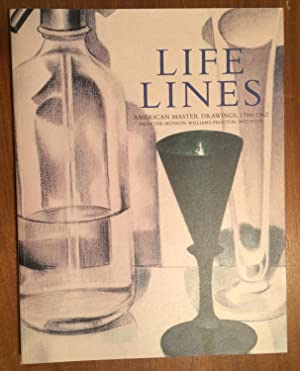 Life Lines. American Master Drawings, 1788 - 1962, from the Munson-Williams Proctor Institute