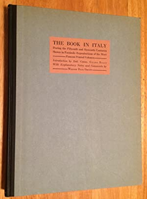 The Book in Italy During the Fifteenth and Sixteenth Centuries Shown in Facsimile Reproductions o...