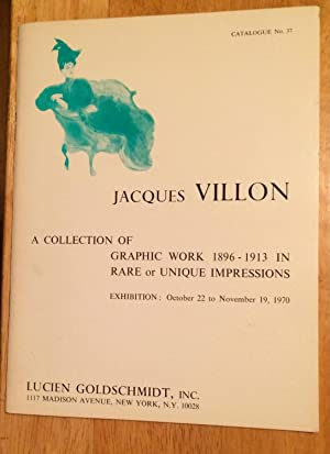 Jacques Villon. A Collection of Graphic Work 1896-1913 in Rare or Unique Impressions