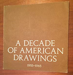 A Decade of American Drawings 1955 - 1965. 8th Exhibition Sponsored by the Friends April 28 to Ju...