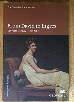 The Grove Dictionary of Art. From David to Ingres, Early 19th-Century French Artists