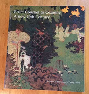 From Courbet to Cézanne. A New 19th Century