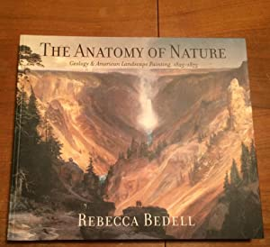 The Anatomy of Nature. Geology & American Landscape Painting, 1825 - 1875