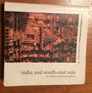 A History of Architecture. India and South-East Asia, the Buddhist and Hindu Tradition