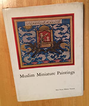 Muslim Miniature Paintings from the XIII to XIX Century (13th to 19th) from Collections in the Un...
