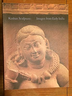 Kushan Sculpture: Images from Early India