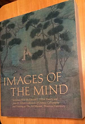 Images of the Mind. Selections from the Edward L. Elliott Family and John B. Elliott Collections ...
