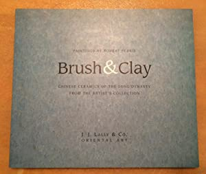 Brush & Clay. Paintings by Robert Ferris. Chinese Ceramics of the Song Dynasty from the Artist's ...