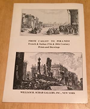 From Callot to Piranesi. French & Italian 17th & 18th Century Prints and Drawings. Catalogue 58