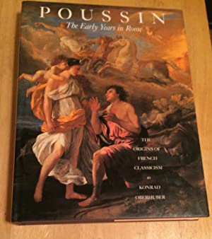 Poussin. The Early Years in Rome. The Origins of French Classicism