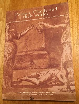 Poussin, Claude and Their World: Seventeenth Century French Drawings from the Ecole des Beaux Art...