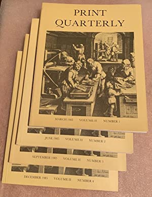Print Quarterly. 1985. Volume II. March, June, Sept, Dec. Numbers 1, 2, 3, 4