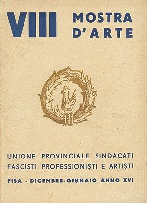 Unione Provinciale Sindacati Fascisti Professionisti e Artisti.: VIII MOSTRA D'ARTE
