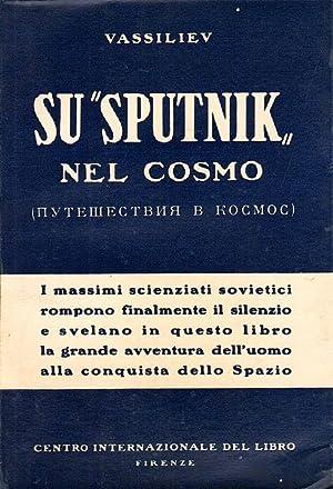 Su 'Sputnik' nel Cosmo. I massimi scienziati: VASSILIEV .