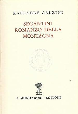 Segantini - Romanzo della montagna.: CALZINI Raffaele (Milano,