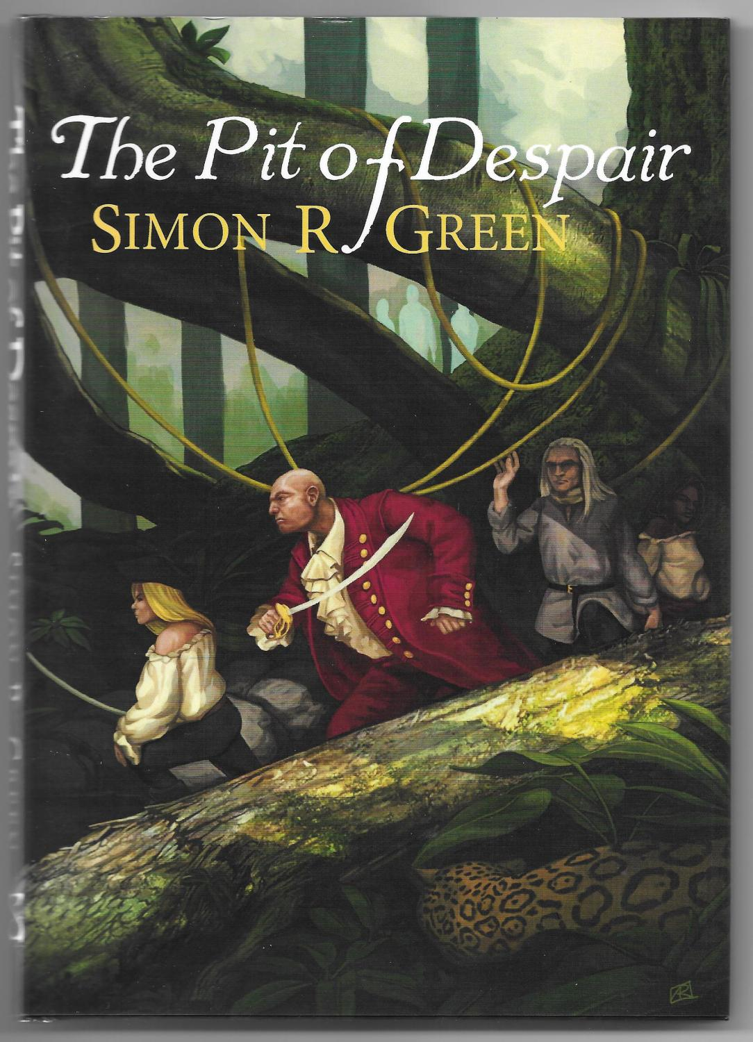 The Pit of Despair: Green, Simon R.